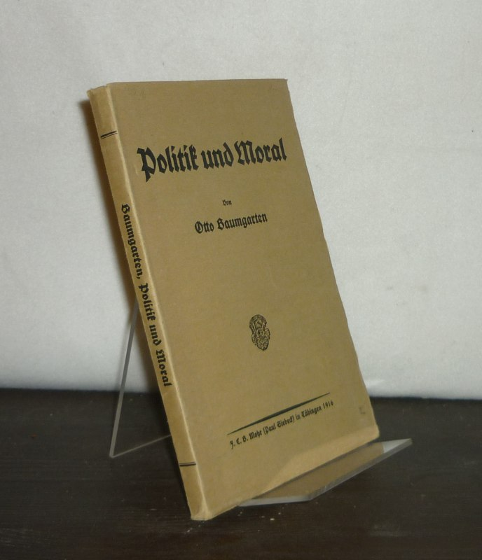 Politik und Moral. [Von Otto Baumgarten]. Orig.-Ausgabe.