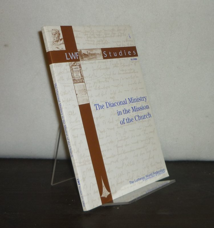 The Diaconal Ministry in the Mission of the Church. Edited by Reinhard Boettcher. (= LWF-Studies, 01/2006).