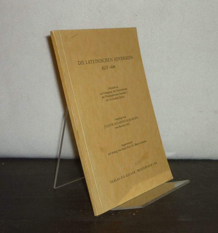 Die lateinischen Adverbien auf -tim. [Dissertation von Judith Schaffner-Rimann].