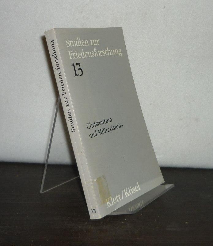 Christentum und Militarismus. Herausgegeben von Wolfgang Huber und Gerhard Liedke. (= Studien zur Friedensforschung, Band 13).