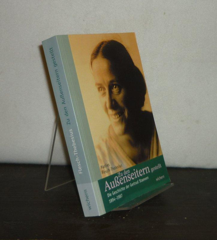 Zu den Außenseitern gestellt. Die Geschichte der Gertrud Staewen 1894 - 1987. [Von Marlies Flesch-Thebesius].
