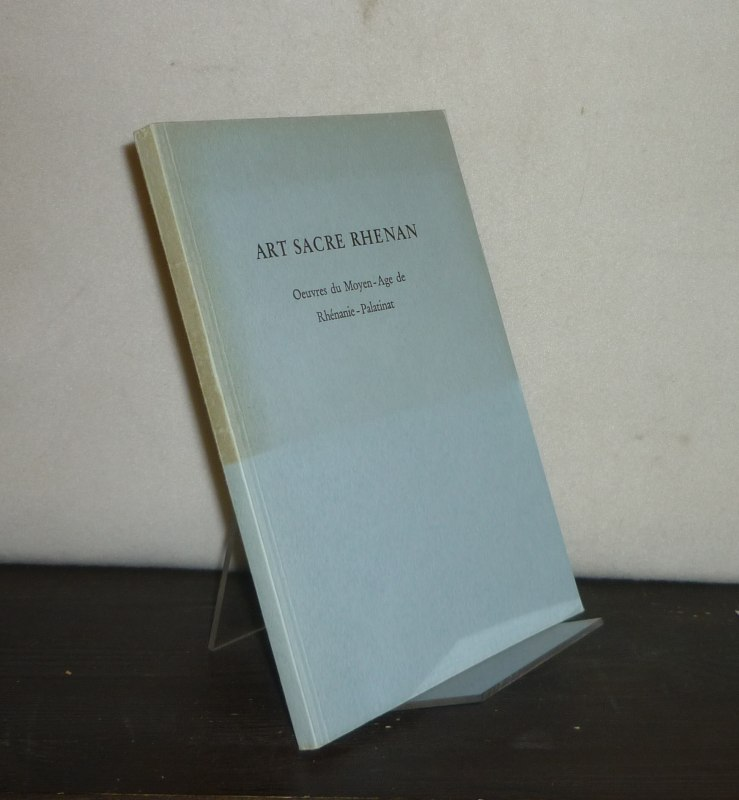Art sacre rhénan. Oeuvres du Moyen-Age de Rhénanie-Palatinat. Exposition Eglise St. Philibert Dijon 24 juin - 30 septembre 1963.