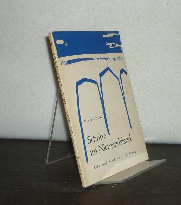 Schritte im Niemandsland. Gedichte. Von Wolfdietrich Kopelke. (= Kleine Reihe Lyrik und Prosa, Heft 28).