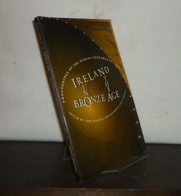 Ireland in the Bronze Age. Proceedings of the Dublin Conference, April 1995. Edited by John Waddell and Elizabeth Shee Twohig for The Office of Public Works.