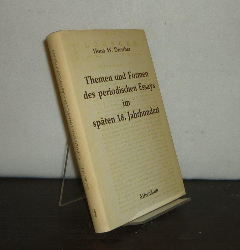 Themen und Formen des periodischen Essays im späten 18. Jahrhundert. Untersuchungen zu den schottischen Wochenschriften The Mirror und The Lounger. [Von Horst W. Drescher].