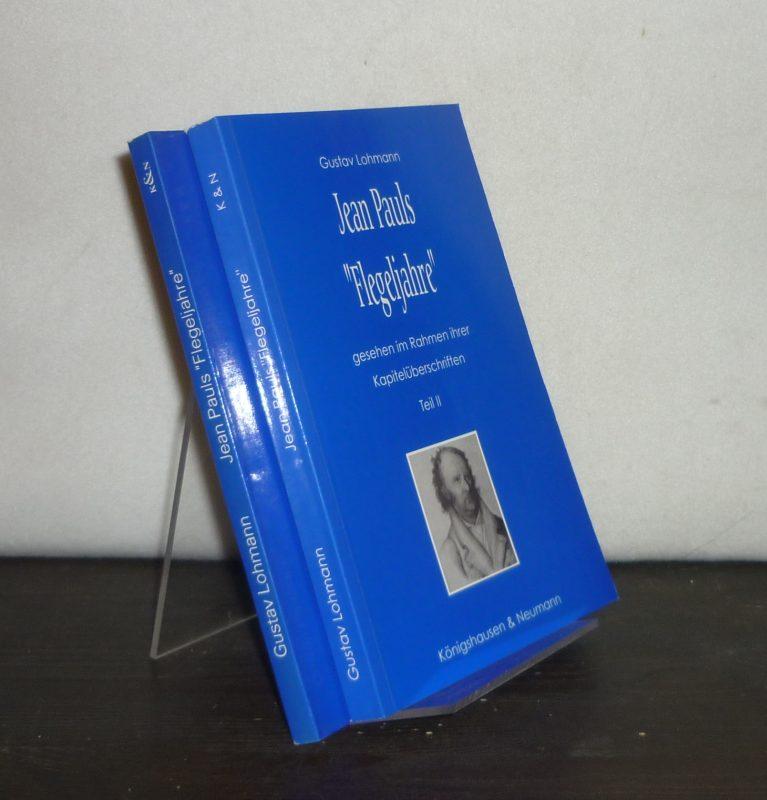 """Jean Pauls """"Flegeljahre"""", gesehen im Rahmen ihrer Kapitelüberschriften. [2 Bände. - Von Gustav Lohmann]. 2 Bände (= vollständig)."""