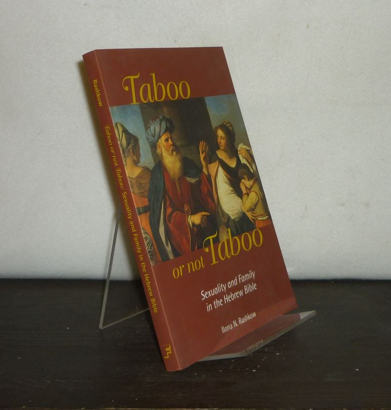Taboo or Not Taboo. Sexuality and Family in the Hebrew Bible. [By Ilona N. Rashkow].