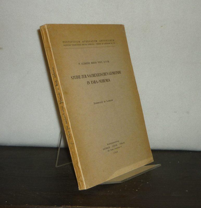Studie zur nachexilischen Gemeinde in Esra-Nehemia. Von Hubertus Clemens Maria Vogt. (= Thesis ad lauream, Nr. 174).