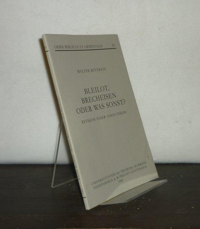 Bleilot, Brecheisen oder was sonst? Revision einer Amos-Vision. Von Walter Beyerlin. (= Orbis Biblicus et Orientalis, Band 81).