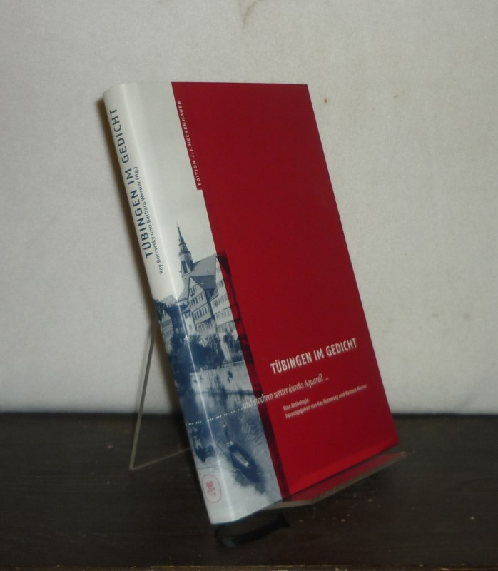 Tübingen im Gedicht. ... und stochern weiter durchs Aquarell ... Eine Anthologie. [Herausgegeben von Kay Borowsky und Barbara Werner]. 2., verbesserte Auflage
