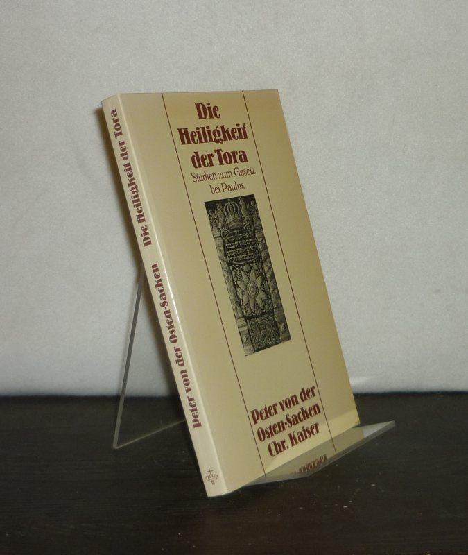 Die Heiligkeit der Tora. Studien zum Gesetz bei Paulus. [Von Peter von Osten-Sacken].