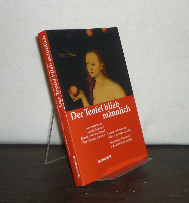 """Der Teufel blieb männlich. Kritische Diskussion zur """"Bibel in gerechter Sprache"""". Feministische, historische und systematische Beiträge. [Herausgegeben von Elisabeth Gössmann, Elisabeth Moltmann-Wendel und Helen Schlüngel-Straumann]."""