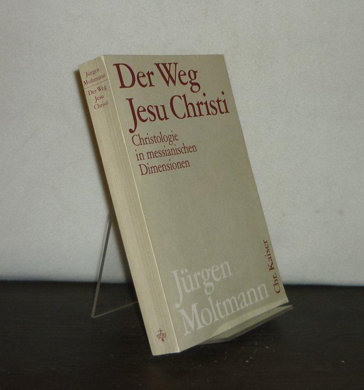 Der Weg Jesu Christi. Christologie in messianischen Dimensionen. [Von Jürgen Moltmann].