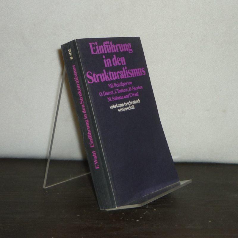 Wahl, François (Hrsg.): Einführung in den Strukturalismus. Herausgegeben von François Wahl. (= suhrkamp-taschenbücher wissenschaft, Band 10).
