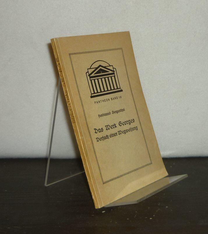 Bergenthal, Ferdinand: Das Werk Georges. Versuch einer Wegweisung. Von Ferdinand Bergenthal. (= Kulturkundliche Sammlung Pantheon, Band 19).