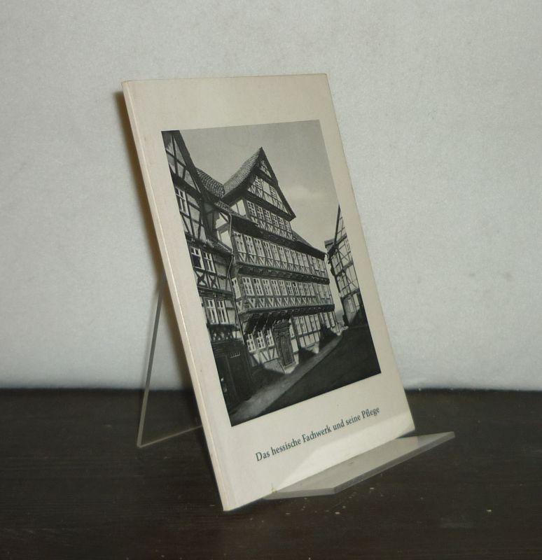 Das hessische Fachwerk und seine Pflege. Von Friedrich Bleibaum. (= Schriften zur inneren Werbung der hessischen Fremdenverkehrsverbände, Heft 2). 2. Auflage.
