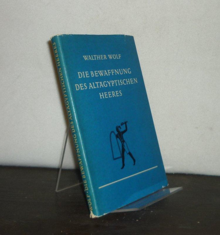 Wolf, Walther: Die Bewaffnung des altägyptischen Heeres. [Von Walther Wolf]. Sonderausgabe. Fotomechanischer Neudruck der Orig.-Ausgabe Leipzig, Hinrichs, 1926.
