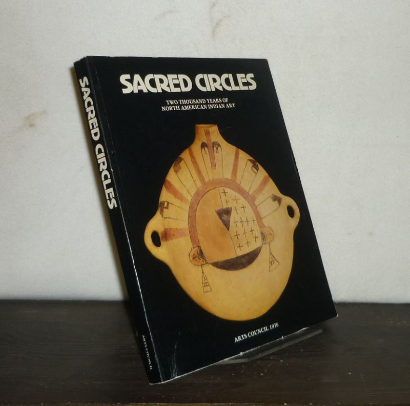 Sacred Circles. Two Thousand [2000] Years of North American Indian Art. Hayward Gallery, London, 7 October 1976 - 16 January 1977. Catalogue by Ralph T. Coe.