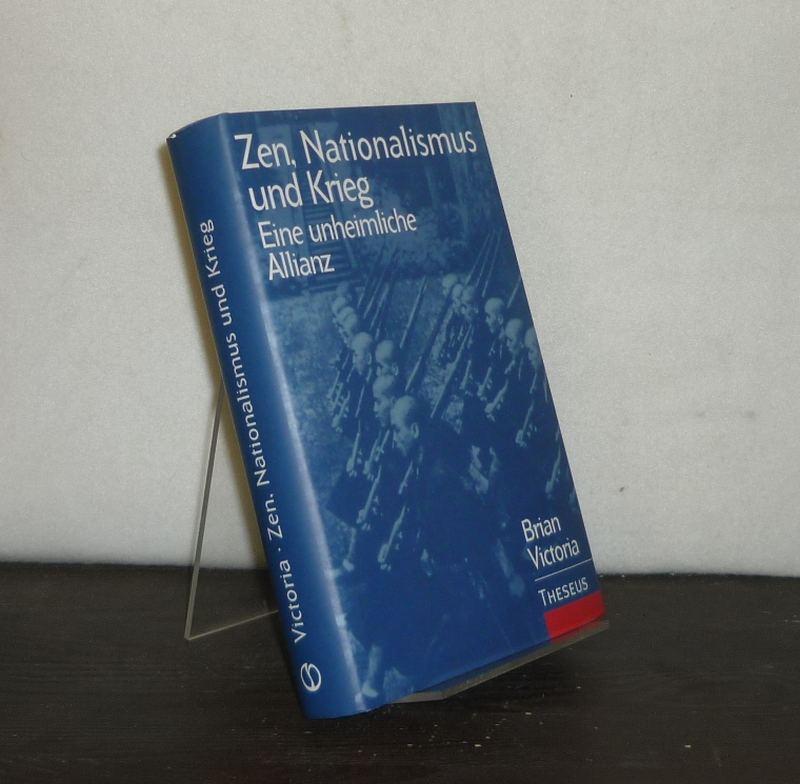 Zen, Nationalismus und Krieg. Eine unheimliche Allianz. [Von Brian (Daizen) A. Victoria]. Aus dem Englischen von Theo Kierdorf in Zusammenarbeit mit Hildegard Höhr.
