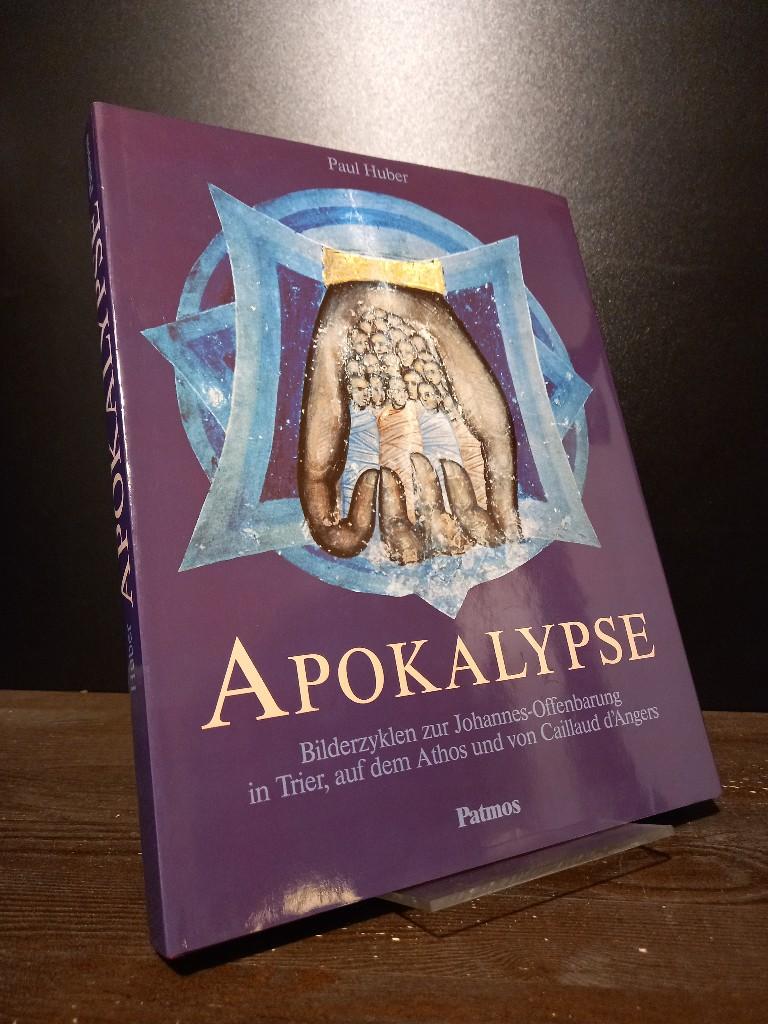 Huber, Paul: Apokalypse. Bilderzyklen zur Johannes-Offenbarung in Trier, auf dem Athos und von Caillaud d'Angers. [Von Paul Huber].