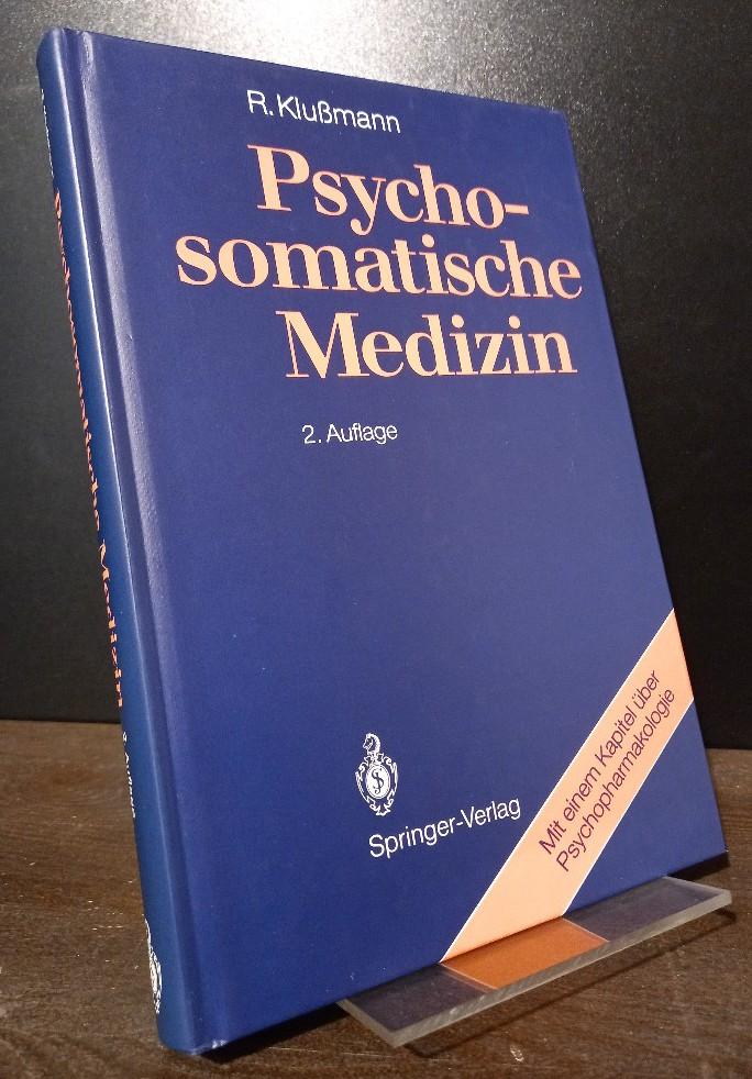 Psychosomatische Medizin. Eine Übersicht. [Von Rudolf Klußmann]. Mit einem Kapitel über Psychopharmakologie, bearbeitet von Manfred Ackenheil. 2., neubearbeitete und erweiterte Auflage.