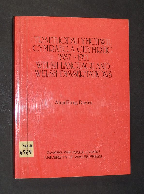 Welsh Language and Wels Dissertations accepted by British, American and German Universities, 1887-1971. Compiled by Alun Eirug Davies. Published on behalf of the Board of Celtic Studies.