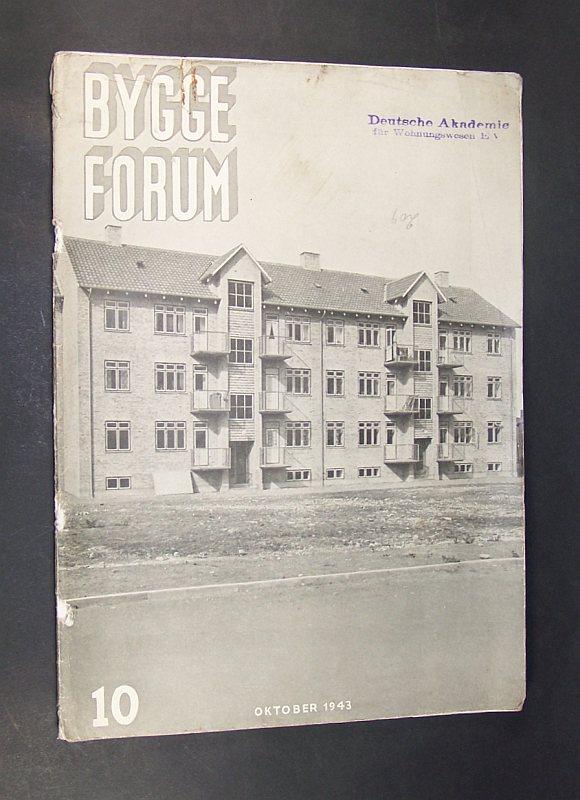 Bygge Forum. Okonomisk-teknisk Tidsskrift for  Bygge- og  Boiigforhold. Udgivet af Bygge-Societetet for Danmark. Heft Nr. 10, 6. Aargang, Oktobre 1943.