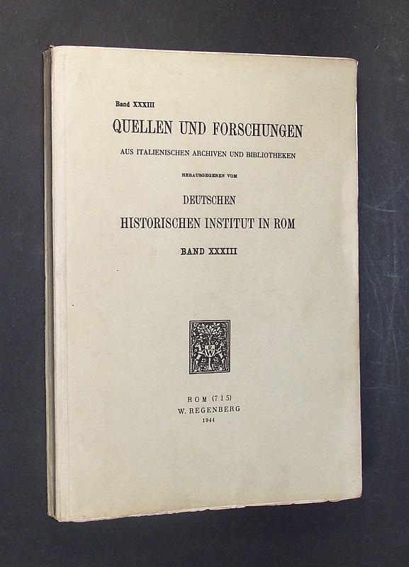 Quellen und Forschungen aus italienischen Archiven und Bibliotheken. Herausgegeben vom Deutschen Historischen Institut in Rom. Band 33.