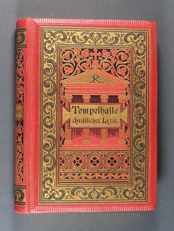 Tempelhalle christlicher Lyrik. - Eine Auslese religiöser Gedichte. Mit 18 Illustrationen in Lichtdruck und 4 Bildnissen.