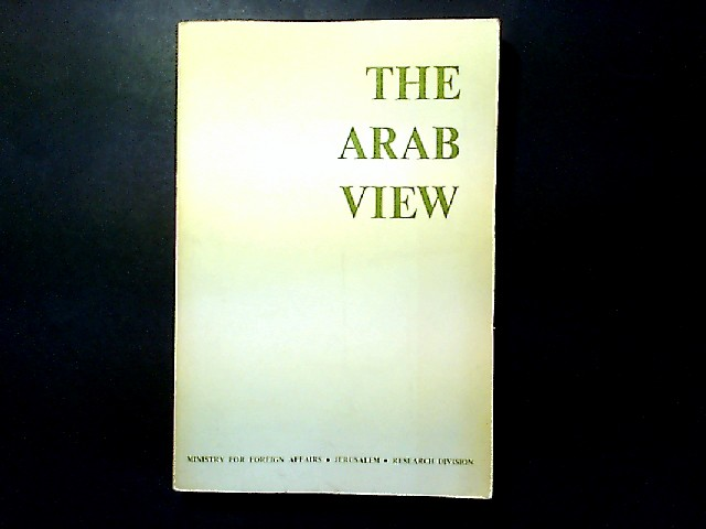 The Arab View. By Ministry for Foreign Affairs.