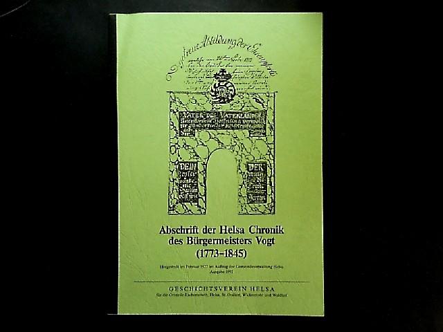 Abschrift der Helsa Chronik des Bürgermeisters Vogt. (1773 - 1845). Hergestellt im Februar 1977 im Auftrag der Gemeindeverwaltung Helsa. Ausgabe 1992.