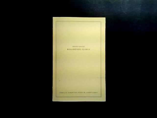 Rosamunde Floris. Schauspiel in drei Akten. Von Georg Kaiser.