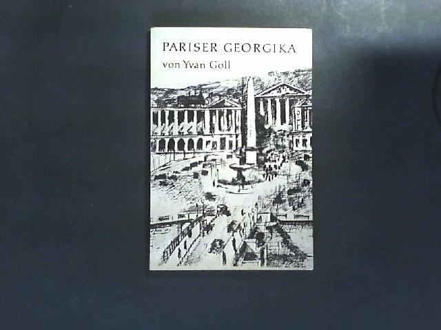 Pariser Georgika. Französisch und deutsch. Von Yvan (Iwan) Goll.