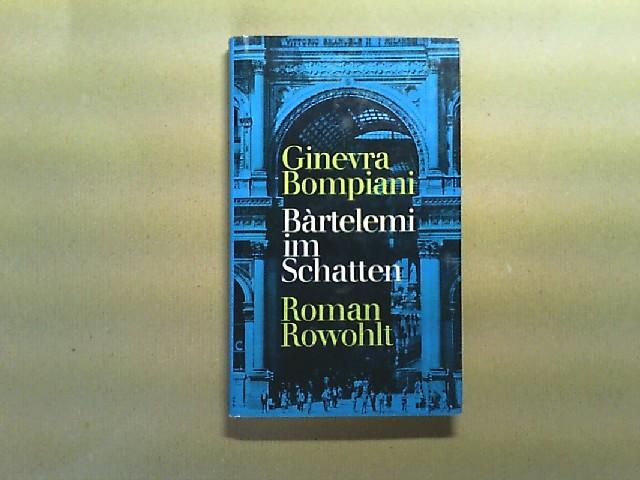 Bartelemi im Schatten. Roman. Von Ginevra Bompiani.