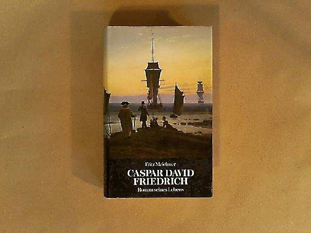 Meichner, Fritz: Caspar David Friedrich. Roman seines Lebens. Von Fritz Meichner. 1. Auflage. Lizenzausgabe.