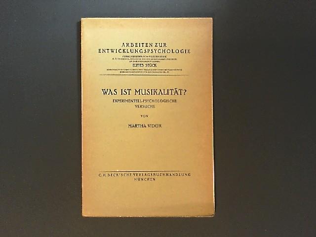 Was ist Musikalität? Experimentell-Psychologische Versuche. Von Martha Vidor. (= Arbeiten zur Entwicklungspsychologie, Stück 11).