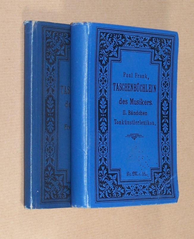 Taschenbüchlein des Musikers. I. Bändchen: Fremdwörterbuch. II. Bändchen: Tonkünstlerlexikon. 2 Bände. Band 1 in der 18.; Band 2 in der 9., revidierten und vermehrten Auflage.