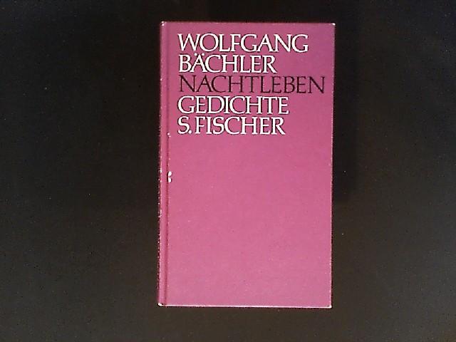 Nachtleben. Gedichte. Von Wolfgang Bächler.