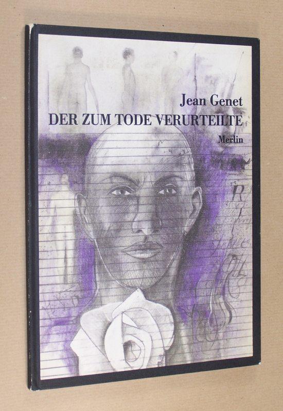 Der zum Tode Verurteilte. Von Jean Genet. Mit 5 Lithographien von Horst Anschütz.