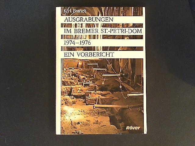 Ausgrabungen im Bremer St.-Petri-Dom 1974-76. Ein Vorbericht. Von Karl Heinz Brandt.(= Monographien der Wittheit zu Bremen. Band 12).