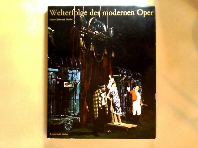 Welterfolge der modernen Oper. Von Hans Christoph Worbs.