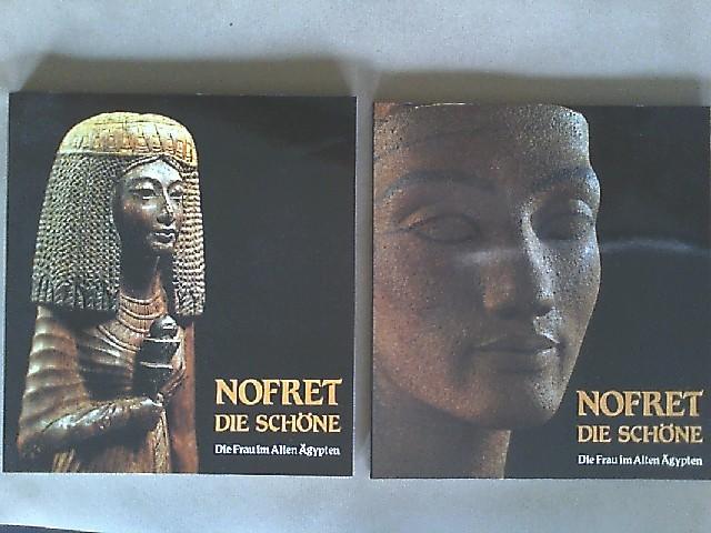 """Nofret - die Schöne. Die Frau im Alten Ägypten. 2 Bände. Band 2 = Katalog-Handbuch: """"Wahrheit"""" und Wirklichkeit. 2 Bände."""