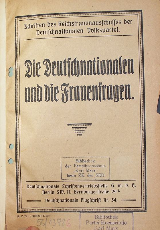 Die Deutschnationalen und die Frauenfragen. (In: Schriften des Reichsfrauenausschusses der Deutschnationalen Volkspartei).
