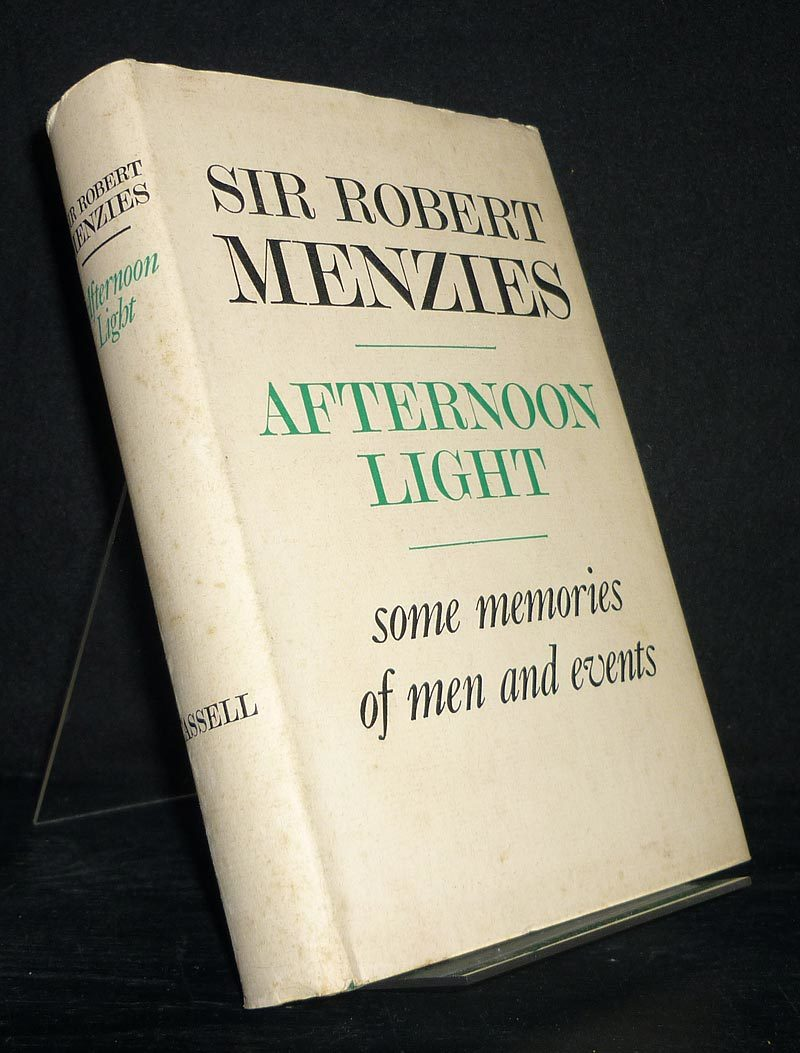 Afternoon Light. Some memories of men and events. [By Sir Robert Gordon Menzies]. 3. Auflage.