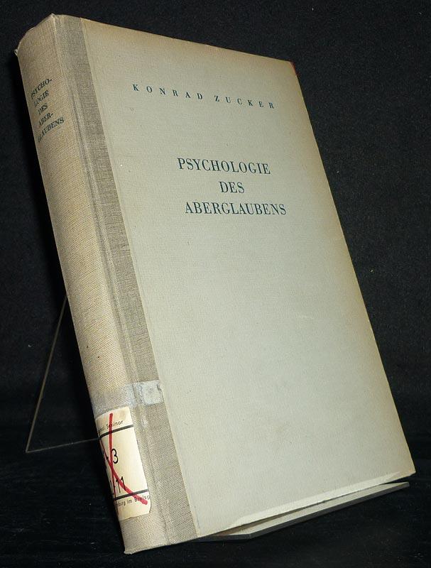 Psychologie des Aberglaubens. [Von Konrad Zucker].
