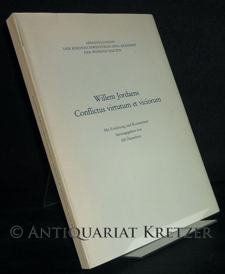 Willem Jordaens Conflictus virtutem et viciorum. [Mit Einleitung und Kommentar herausgegeben von Alf Önnerfors]. (= Abhandlungen der Rheinisch-Westfälischen Akademie der Wissenschaften, Bd. 74).
