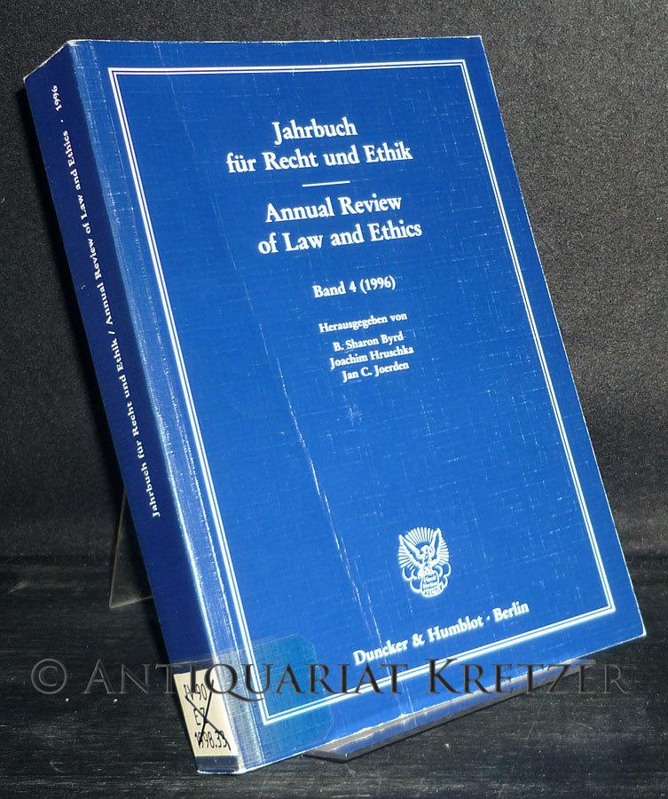 Jahrbuch für Recht und Ethik. Annual Review of Law and Ethics. Band 4 (1996): Bioethik und Medizinrecht. Bioethics and the Law. [Herausgegeben von B. Sharon Byrd, Joachim Hruschka und Jan C. Joerden]. Hier Band 4.