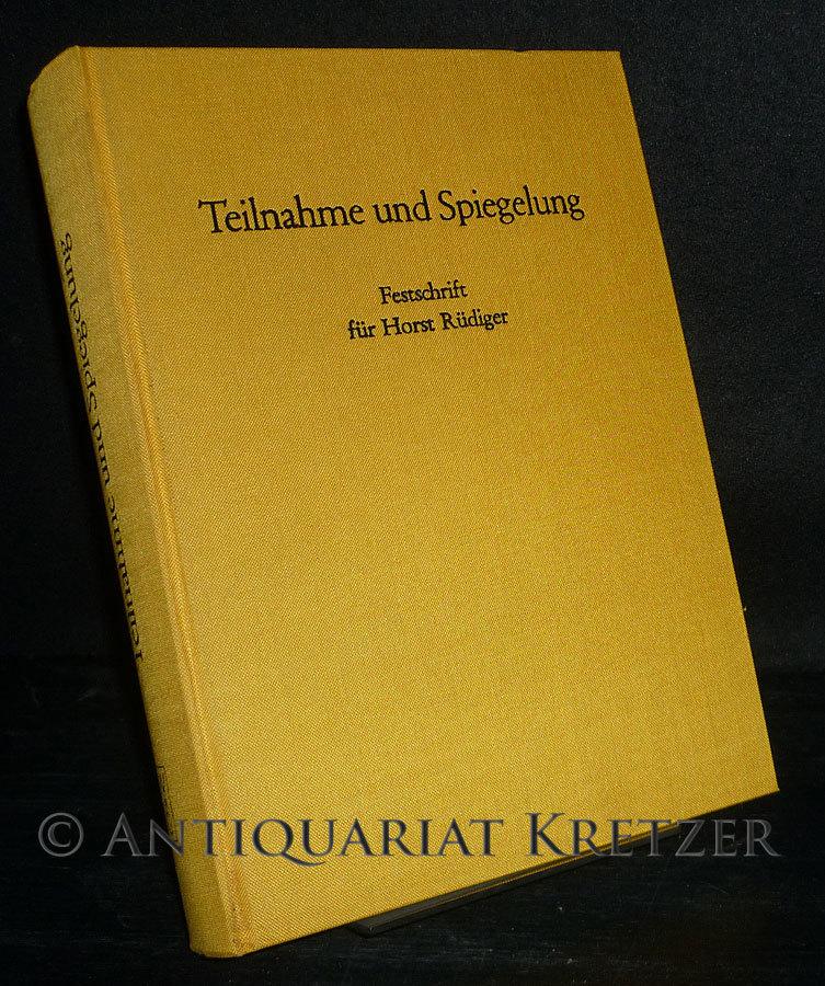 Teilnahme und Spiegelung. Festschrift für Horst Rüdiger. In Zusammenarbeit mit Dieter Gutzen herausgegeben von Beda Allemann und Erwin Koppen.