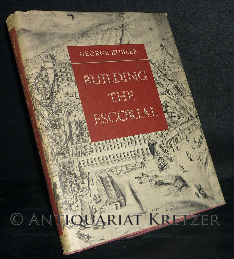 Building the Escorial. [By George Kubler].