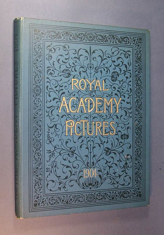Royal Academy Pictures 1904. Illustrating the Hundred and Thirty-Sixth Exhibition of the Royal Academy.